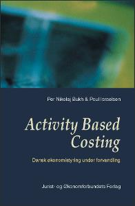 Activity Based Costing: Dansk økonomistyring under forvandling